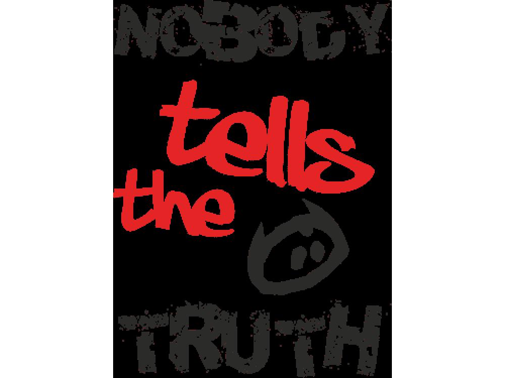"""NOBODY TELLS THE TRUTH"" Изображение для нанесения на одежду № 0740"